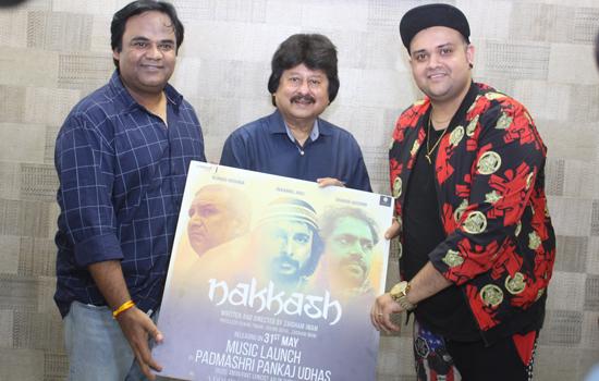 Pankaj Udhas launches the music of Nakkash